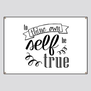To Thing Own Self Be True Banner