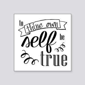 To Thing Own Self Be True Sticker