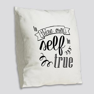 To Thing Own Self Be True Burlap Throw Pillow