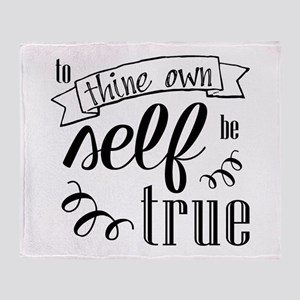 To Thing Own Self Be True Throw Blanket