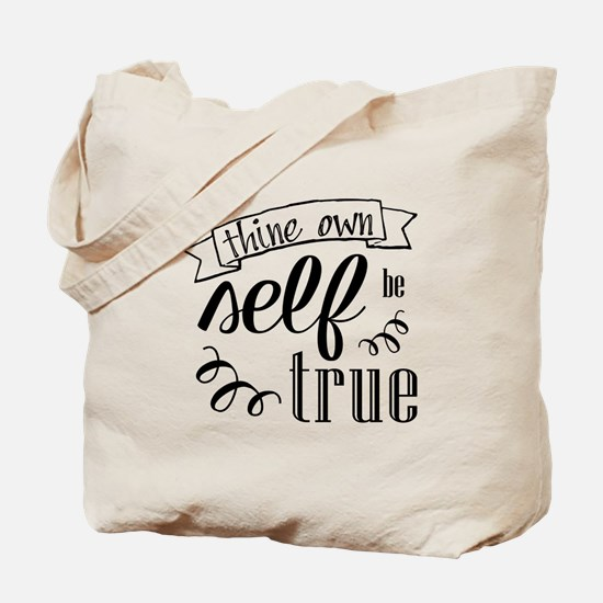 To Thing Own Self Be True Tote Bag