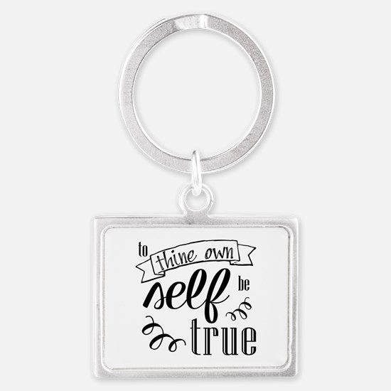 To Thing Own Self Be True Keychains