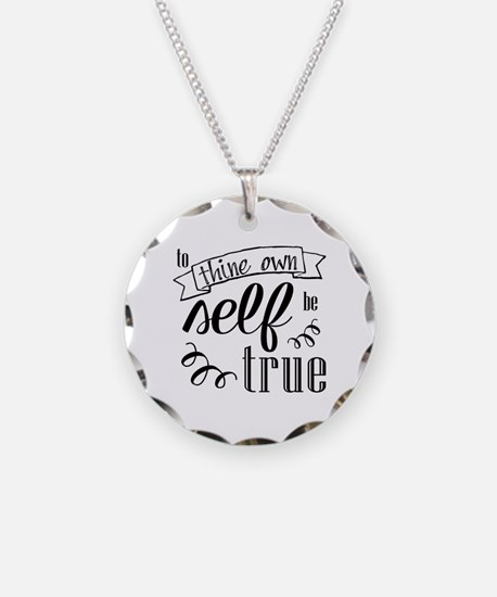 To Thing Own Self Be True Necklace