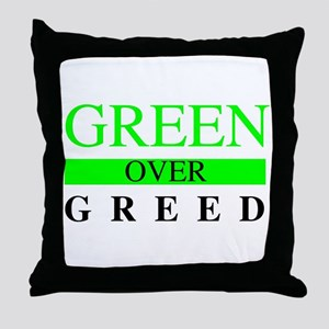 Green over Greed Throw Pillow