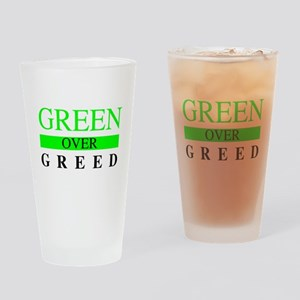 Green over Greed Drinking Glass