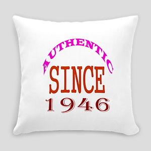 Authentic Since 1946 Birthday Desi Everyday Pillow