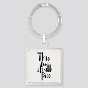 This Too Shall Pass Keychains