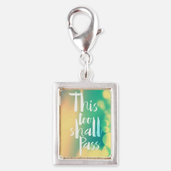 This Too Shall Pass Charms