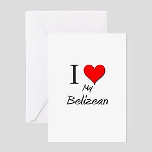 I Love My Belizean Greeting Card