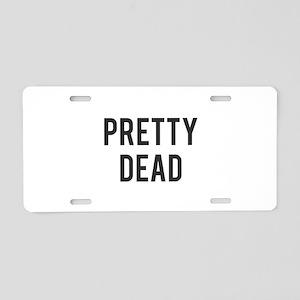 Pretty Dead Aluminum License Plate