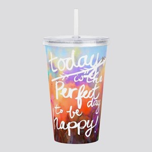 Today Is The Perfect D Acrylic Double-wall Tumbler