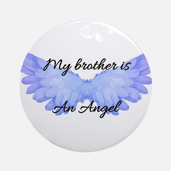 my brother is an angel Round Ornament
