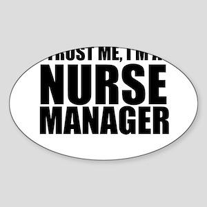 Trust Me, I'm A Nurse Manager Sticker