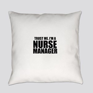 Trust Me, I'm A Nurse Manager Everyday Pillow