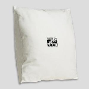 Trust Me, I'm A Nurse Manager Burlap Throw Pillow