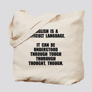 English is a difficult language Tote Bag