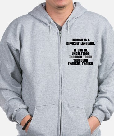 English is a difficult language Zip Hoodie
