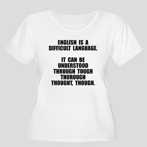 English is a difficult language Plus Size T-Shirt