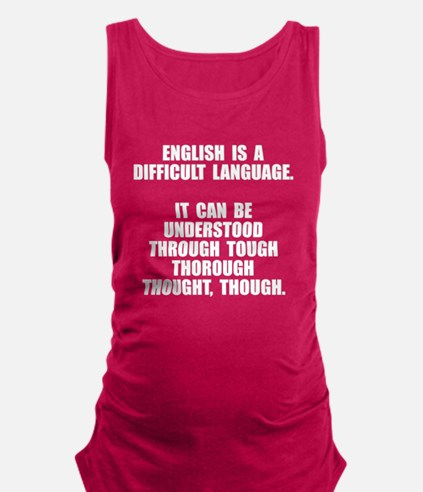English is difficult Maternity Tank Top