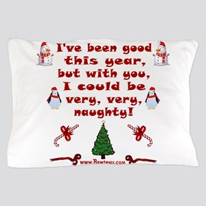 i have been good but Pillow Case