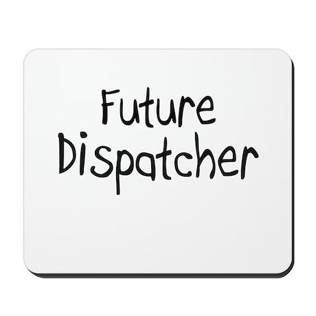 Future Dispatcher Mousepad