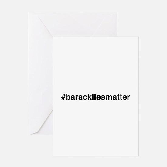 #barackliesmatter Greeting Cards
