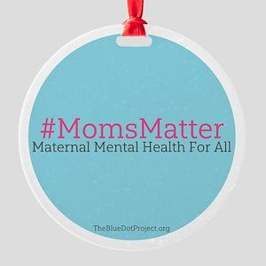 Blue Dot #momsmatter Round Ornament