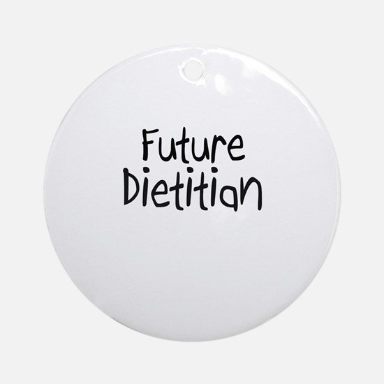Future Dietitian Ornament (Round)