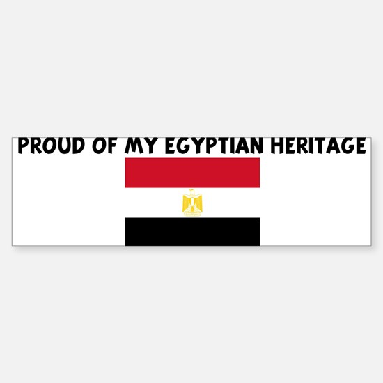 PROUD OF MY EGYPTIAN HERITAGE Bumper Bumper Bumper Sticker