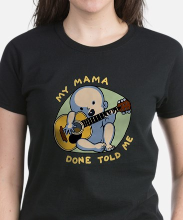 Mama Done Told Me Women's Dark T-Shirt