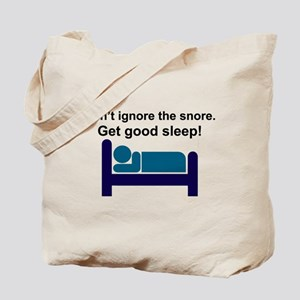 Don't ignore the snore Tote Bag