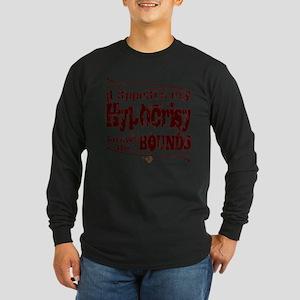 """""""Hypocrisy"""" Long Sleeve T-Shirt"""