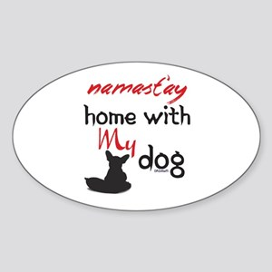 Namast'ay Home With My Dog Sticker