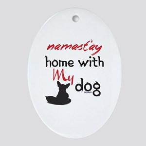 Namast'ay Home With My Dog Oval Ornament