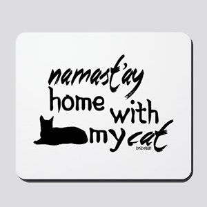 Namast'ay Home with My Cat Mousepad