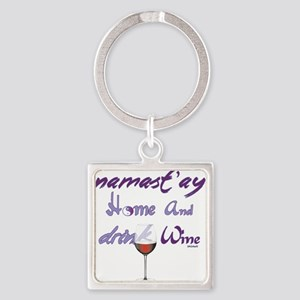 Namast'ay Home and Drink Wine Keychains