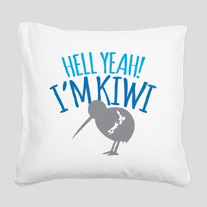 Hell yeah I'm kiwi! Square Canvas Pillow