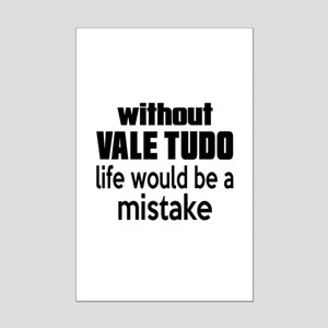 Without Vale Tudo Life Would Be Mini Poster Print