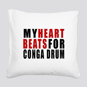 My Heart Beats For Conga drum Square Canvas Pillow