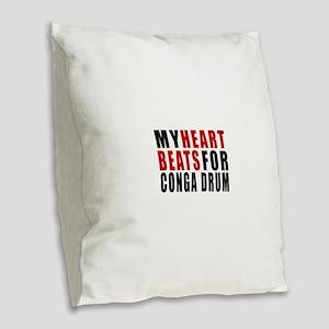 My Heart Beats For Conga drum Burlap Throw Pillow