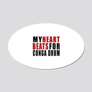 My Heart Beats For Conga dru 20x12 Oval Wall Decal