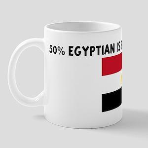 50 PERCENT EGYPTIAN IS BETTER Mug