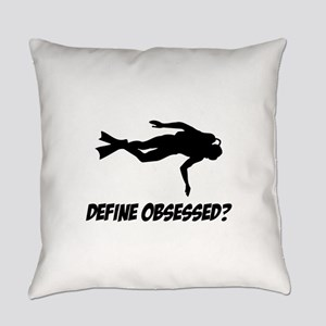 Scuba Diving Define Obsessed? Everyday Pillow