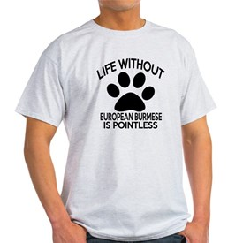 Life Without European Burmese Cat De T-Shirt