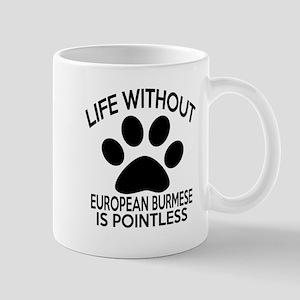Life Without European Burmese Cat Desig Mug