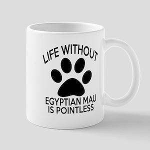 Life Without Egyptian Mau Cat Designs Mug