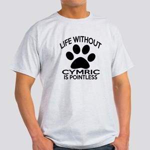 Life Without Cymric Cat Designs Light T-Shirt