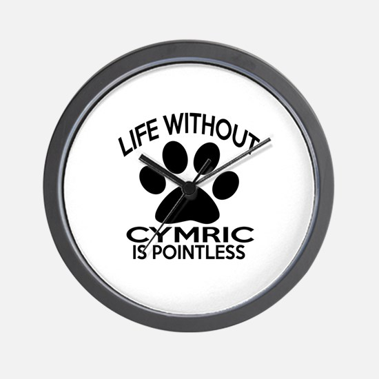 Life Without Cymric Cat Designs Wall Clock