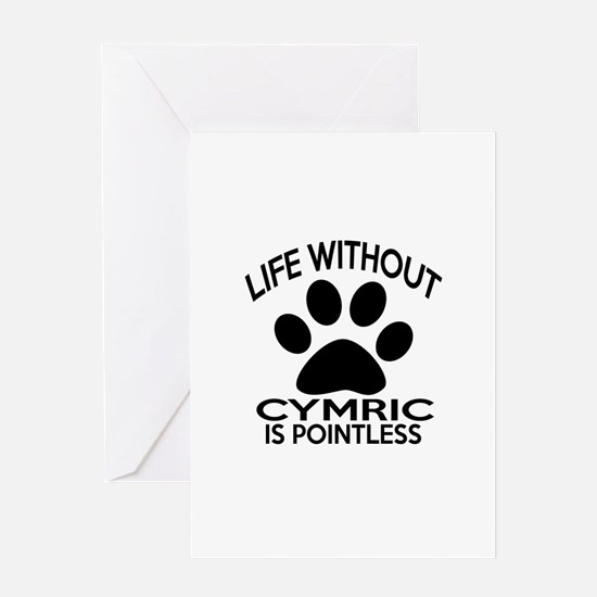 Life Without Cymric Cat Designs Greeting Card