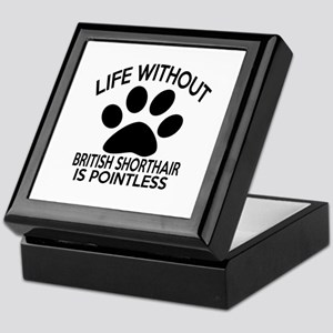 Life Without British Shorthair Cat De Keepsake Box